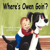 Where's Owen Goin'?