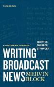 Writing Broadcast News - Shorter, Sharper, Stronger