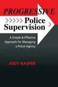 Progressive Police Supervision