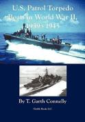 U.S. Patrol Torpedo Boats in World War II, 1939-1945