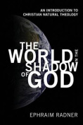 The World in the Shadow of God