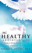 The Healthy Anointed Life