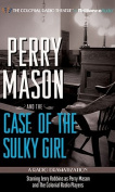 Perry Mason and the Case of the Sulky Girl [Audio]