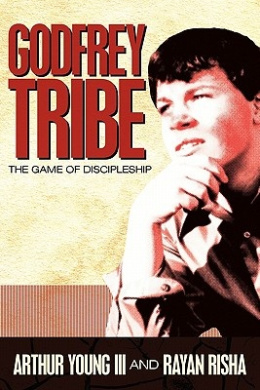Godfrey Tribe: The Game of Discipleship