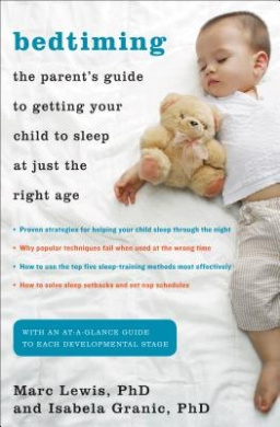 Bedtiming: The Parent's Guide to Getting Your Child to Sleep at Just the Right Age