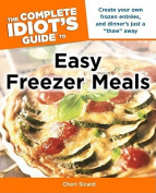 The Complete Idiot's Guide to Easy Freezer Meals (Complete Idiot's Guides