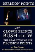 Derision Points -- Clown Prince Bush the W