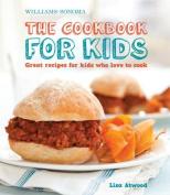Williams-Sonoma the Cookbook for Kids