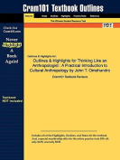 Outlines & Highlights for Thinking Like an Anthropologist  : A Practical Introduction to Cultural Anthropology by John T. Omohundro,