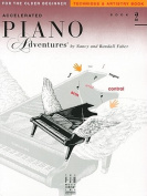 Accelerated Piano Adventures, Book 2, Technique & Artistry Book  : For the Older Beginner