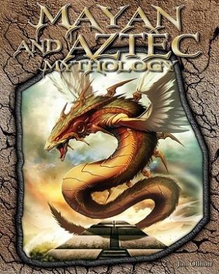 Mayan and Aztec Mythology