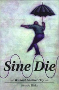 Sine Die: Without Another Day