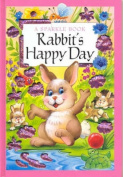 Rabbit's Happy Day (Sparkle Books) [Board book]
