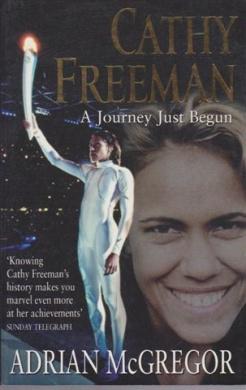 Cathy Freeman: a Journey Just Begun: A Journey Just Begun