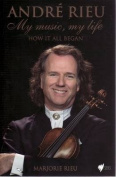Andre Rieu : My Music, My Life