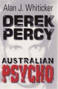 Derek Percy: Australian Psycho