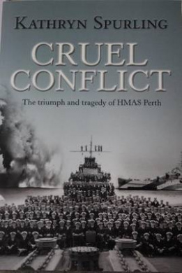 Cruel Conflict: The triumph and tragedy of HMAS Perth
