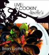 Live and Cookin' at Lizotte's Restaurant