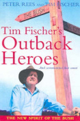 Tim Fischer's Outback Heroes