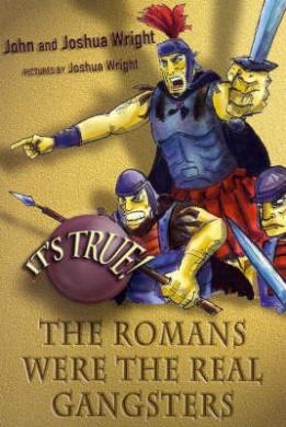 It's True! the Romans Were the Real Gangsters (6) (IT'S TRUE!)