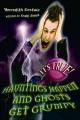 It's True! Hauntings Happen and Ghosts Get Grumpy (17)