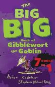 The Big Big Book of Gibblewort the Goblin