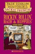 Rockin', Rollin', Hair and Hippies