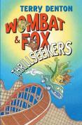 Wombat and Fox Thrillseekers