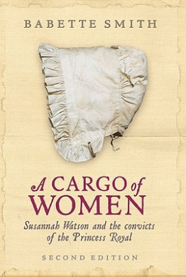 A Cargo of Women: Susannah Watson and the Convicts of the Princess Royal