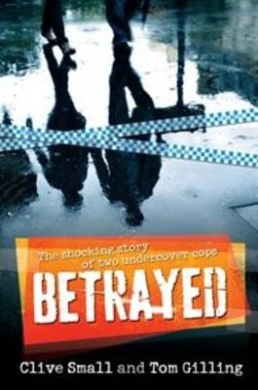 Betrayed: The Shocking Story of Two Undercover Cops