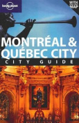 Lonely Planet Montreal & Quebec City City Guide [With Fold-Out Map]