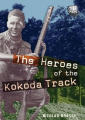 The Heroes of the Kokoda Track