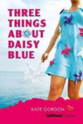 Three Things About Daisy Blue (Girlfriend Fiction 20)