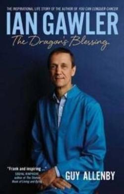 Ian Gawler: The Dragon's Blessing