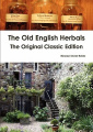 The Old English Herbals - The Original Classic Edition