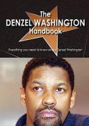 The Denzel Washington Handbook - Everything You Need to Know about Denzel Washington