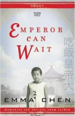 Emperor Can Wait: Memories and Recipes from Taiwan