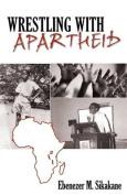 Wrestling with Apartheid