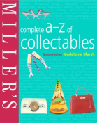 Miller's Complete A-Z of Collectables