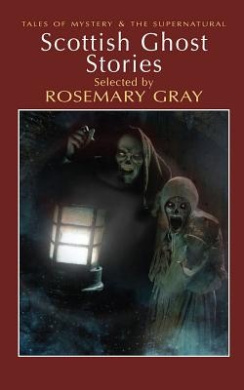 Scottish Ghost Stories (Tales of Mystery & The Supernatural)