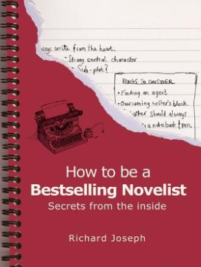 How to be a Bestselling Novelist: Secrets from the Inside