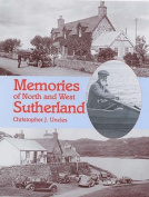 Memories of North and West Sutherland