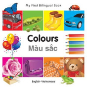 My First Bilingual Book-Colours (English-Vietnamese) [Board Book]