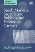 Stock Markets, Speculative Bubbles and Economic Growth