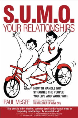 SUMO Your Relationships: How to handle not strangle the people you live and work with