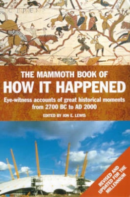 The Mammoth Book of How it Happened (Mammoth Books)