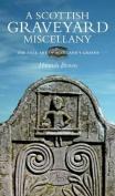 The Scottish Graveyard Miscellany
