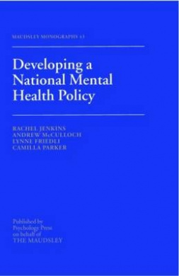 Developing a National Mental Health Policy (Maudsley Series)