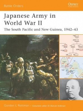 Japanese Army in World War II: The South Pacific and New Guinea, 1942-43 (Battle Orders S.)