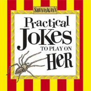 Practical Jokes to Play on Her